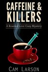 Cafeine and Killers (A Roasted Love Cozy Mystery Book 3)