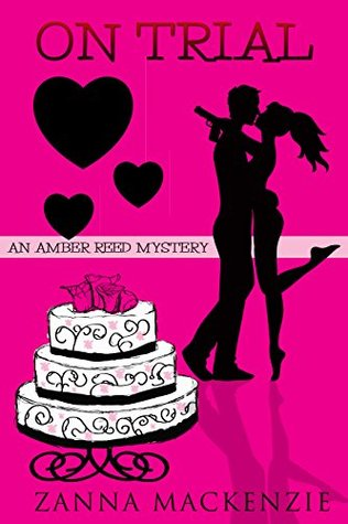 On Trial: A Romantic Comedy Cozy Mystery (Amber Reed Mystery #1.5)  by  Zanna Mackenzie