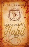 Creature of Habit (Book One)