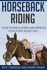 Horseback Riding-How to Ride a Horse and Improve Your Horse Riding Skill