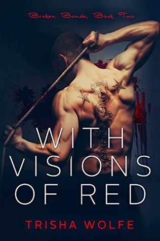 With Visions of Red (Broken Bonds #2)