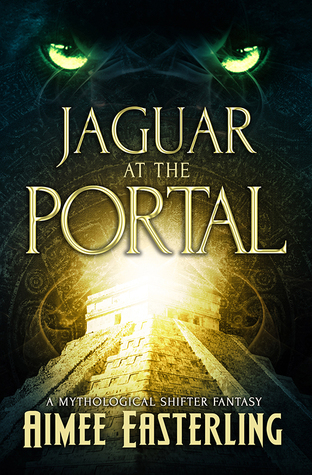 Jaguar at the Portal: A Mythological Shifter Fantasy