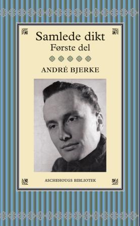 Samlede dikt - Første del  by  André Bjerke
