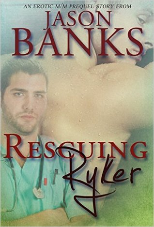 Recent Release Short Story Review:  Rescuing Ryker (Ryker & Flynn) by Jason Banks