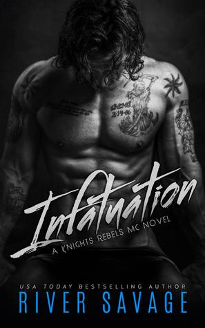 Infatuation (Knights Rebels MC #4) - River Savage
