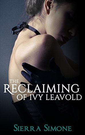 The Reclaiming of Ivy Leavold (Markham Hall #4)