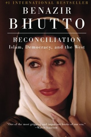 Reconciliation: Islam, Democracy, and the West  by Benazir Bhutto />
