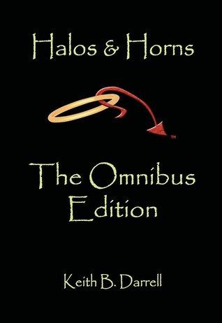 Halos & Horns: The Omnibus Edition  by  Keith B. Darrell