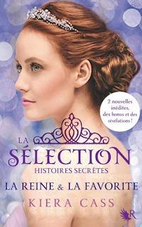 Histoires Secrètes : la Reine et la Préférée (The Selection, #0.4, #2.6)