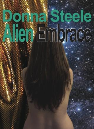 Alien Embrace by Donna Steele