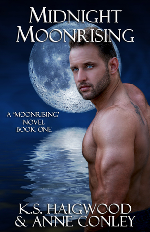 Midnight Moonrising by K.S. Haigwood and Anne Conley