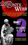 Onyx Webb: Book Two: Episodes 4, 5 & 6