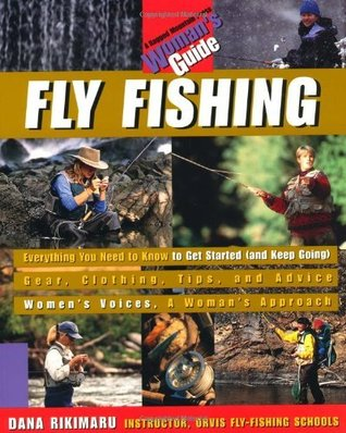 Fly Fishing: A Womans Guide Dana Rikimaru
