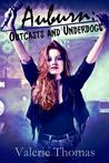 Auburn: Outcasts and Underdogs (Auburn #1)