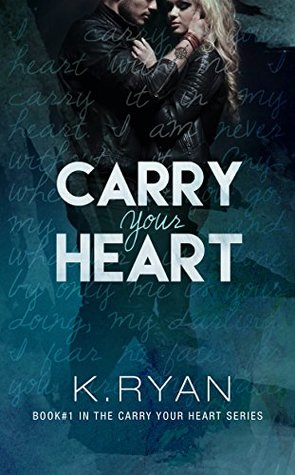 Carry Your Heart (Carry Your Heart, #1)