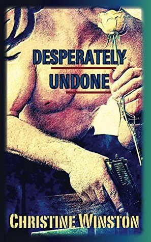 Desperately Undone (Undone Series Book 1) by Christine Winston