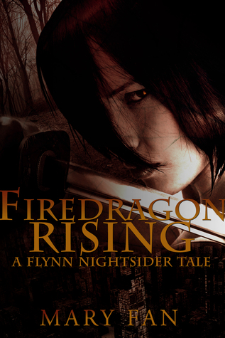 Firedragon Rising (a Flynn Nightsider tale) by Mary Fan