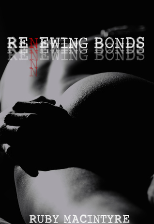 Recent Release Book Review:  Renewing Bonds (Bonds of Truth #2) by Ruby MacIntyre