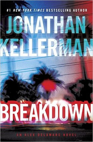 Breakdown: An Alex Delaware Novel (Alex Delaware, #31)
