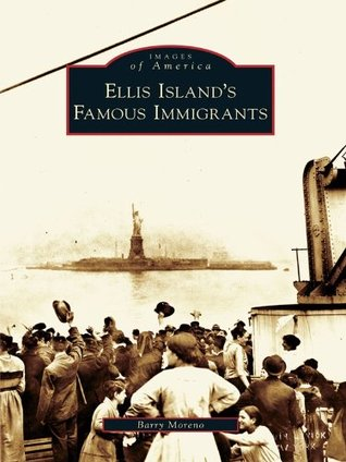 Ellis Islands Famous Immigrants  by  Barry Moreno