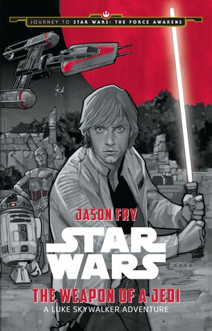 The Weapon of a Jedi: A Luke Skywalker Adventure (Star Wars)