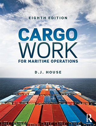 Cargo Work: For Maritime Operations  by  David House