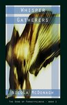 Whisper Gatherers (Song of Forgetfulness, #1)