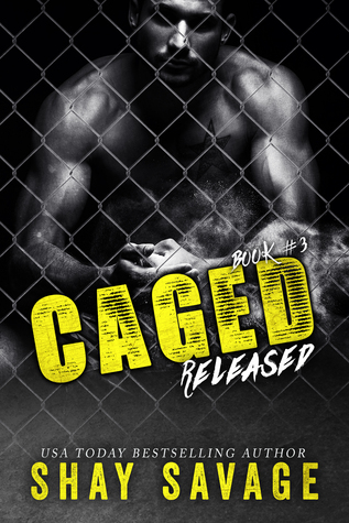 Caged - Tome 3 : Released by Shay Savage 25908981
