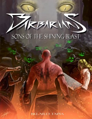 Barbarians - Sons of the Shining Blast  by  Belard Tapia