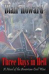 Three Days in Hell: A Novel of the American Civil War