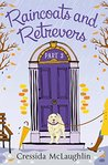 Raincoats and Retrievers (Primrose Terrace Series #3)