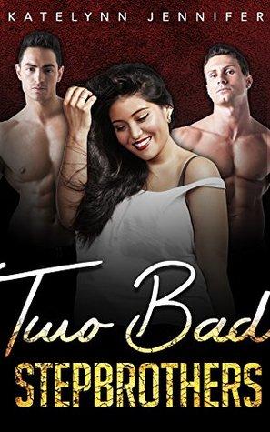 Romance: Two Bad Stepbrothers  by  Katelynn Jenifer