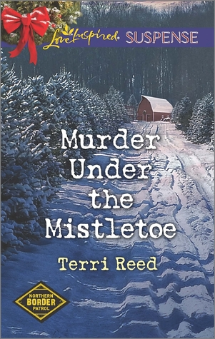 Murder Under the Mistletoe (Northern Border Patrol #3)