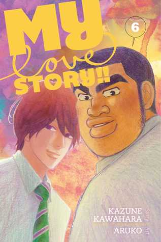 My Love Story!!, Vol. 6
