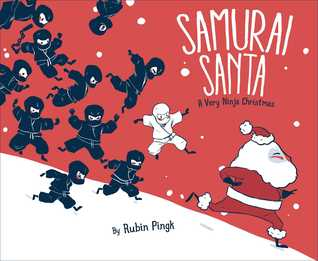 Samurai Santa, A Very Ninja Christmas by Rubin Pingk