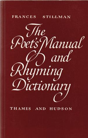 The Poets Manual And Rhyming Dictionary  by  Frances Stillman