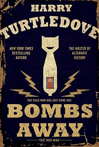 Book Review: Harry Turtledove's Bombs Away