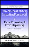 How American Can Stop Importing Foreign Oil & Those Preventing It from Happening Jerry Fenning