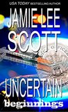 Uncertain Beginnings: a novella (Uncertain Mystery Series)