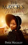 The Mayor's Mission (Home to Milford College #2)