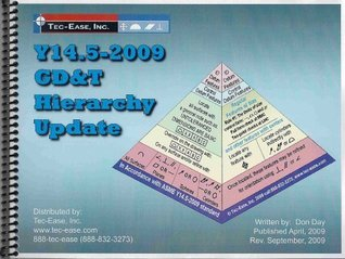 Y14.5-2009 GD&T Hierarchy Update (The Hierarchy of Geometric Dimensioning and Tolerancing Series)  by  Don Day