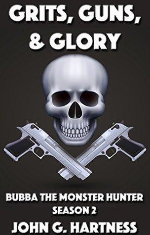 Grits, Guns & Glory - Bubba the Monster Hunter Season 2