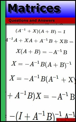 Matrices: Questions and Answers George Duckett