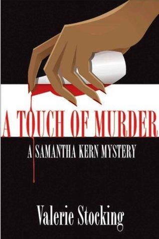 A Touch of Murder (Samantha Kern Mysteries Book 1) Valerie Stocking