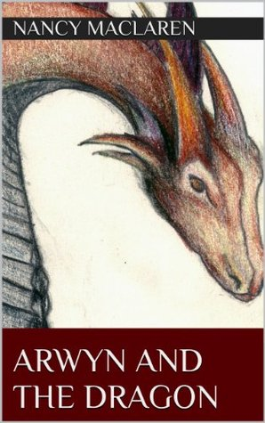 Arwyn and the Dragon (Welsh Witch Trilogy Book 1) Nancy MacLaren