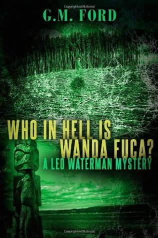 Who In Hell Is Wanda Fuca? (A Leo Waterman Mystery)