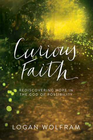 A Curious Faith: Rediscovering a Good God with Childlike Wonder