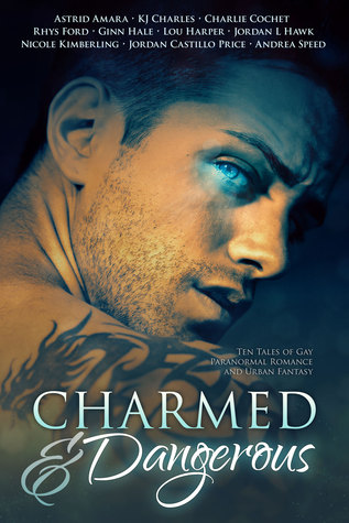 Release Day Review: Charmed and Dangerous: Ten Tales of Gay Paranormal Romance and Urban Fantasy
