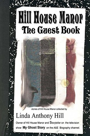 Hill House Manor The Guest Book  by  Linda Hill