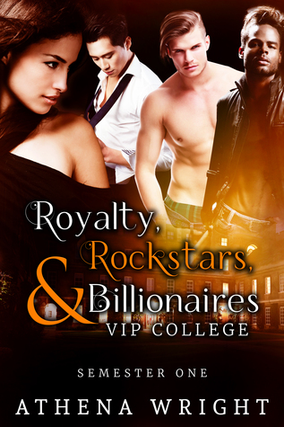 Royalty, Rockstars & Billionaires: VIP College by Athena Wright